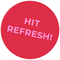 Hit refresh!